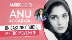 Aashiqui girl Anu Aggarwal on her casting couch experience, #MeToo, charging 80000 for a shoot