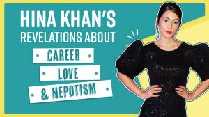 Hina Khan's revelations about career, love and life