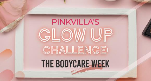 Pinkvilla's GLOW UP Challenge: The Body Care Week: Reduce appearance of cellulite with Dry Brushing on Day 2