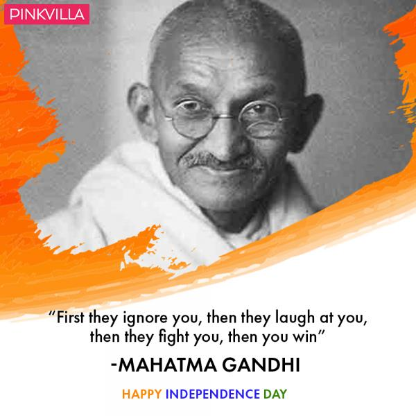 Mahatma Gandhi Quotes First They Ignore You: Happy Independence Day 2018: Inspiring Quotes By Our